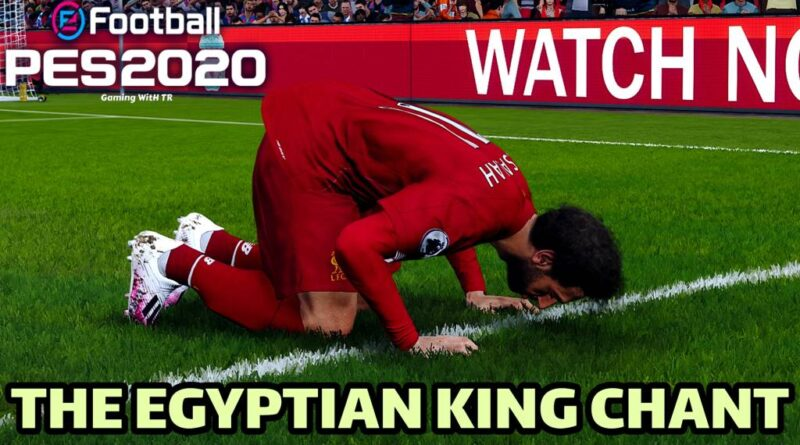PES 2020 | MO SALAH SONG | THE EGYPTIAN KING CHANT | DOWNLOAD & INSTALL