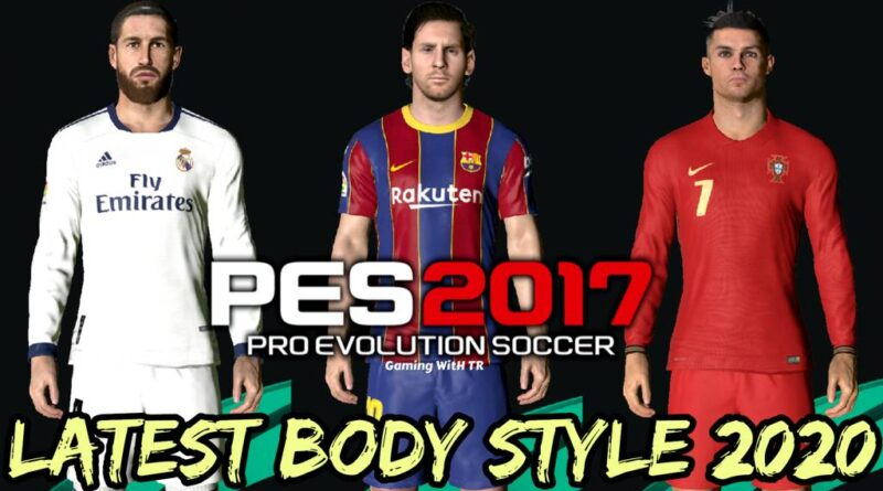 PES 2017 | LATEST BODY STYLE 2020 | DOWNLOAD & INSTALL