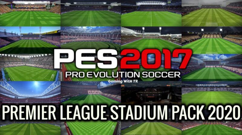 PES 2017 | NEW PREMIER LEAGUE STADIUM PACK 2020 | DOWNLOAD & INSTALL