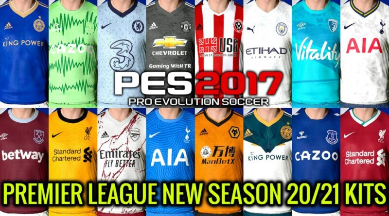 PREMIER LEAGUE NEW SEASON 20/21 KITS For PES 2017