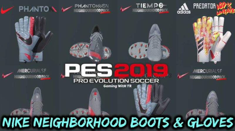 PES 2019 | NEW NIKE NEIGHBORHOOD BOOTS & GLOVES | DOWNLOAD & INSTALL