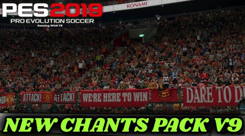PES 2019 | NEW CHANTS PACK V9 | ALL IN ONE | DOWNLOAD & INSTALL