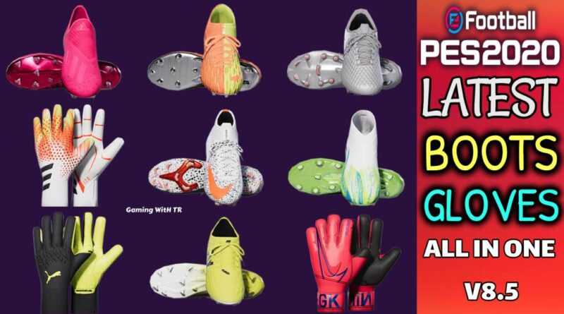 PES 2020 | LATEST BOOTS & GLOVES | ALL IN ONE V8.5 | DOWNLOAD & INSTALL