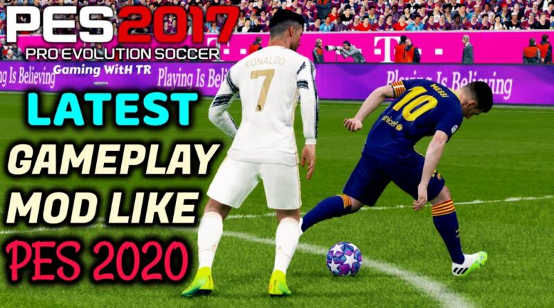 PES 2017   LATEST GAMEPLAY MOD LIKE PES 2020   DOWNLOAD & INSTALL