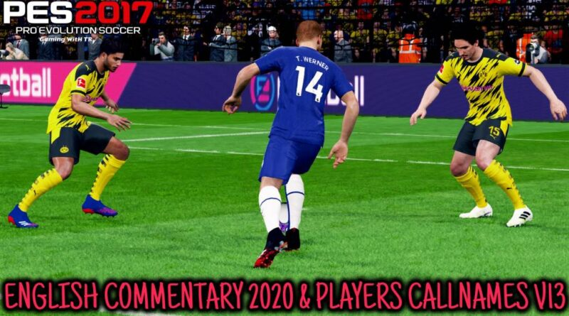 PES 2017 | NEW ENGLISH COMMENTARY 2020 & PLAYERS CALLNAMES V13 | DOWNLOAD & INSTALL