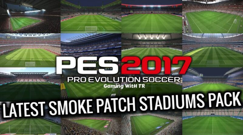 PES 2017 | LATEST SMOKE PATCH STADIUMS PACK | DOWNLOAD & INSTALL