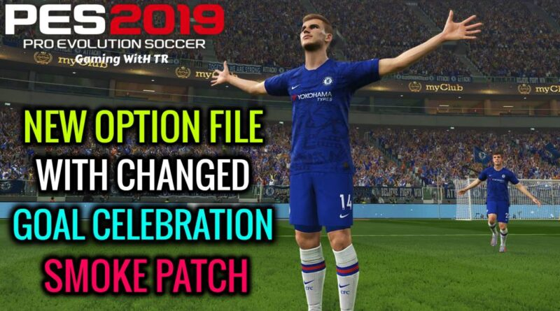 PES 2019 | NEW OPTION FILE WITH CHANGED GOAL CELEBRATION | SMOKE PATCH | DOWNLOAD & INSTALL