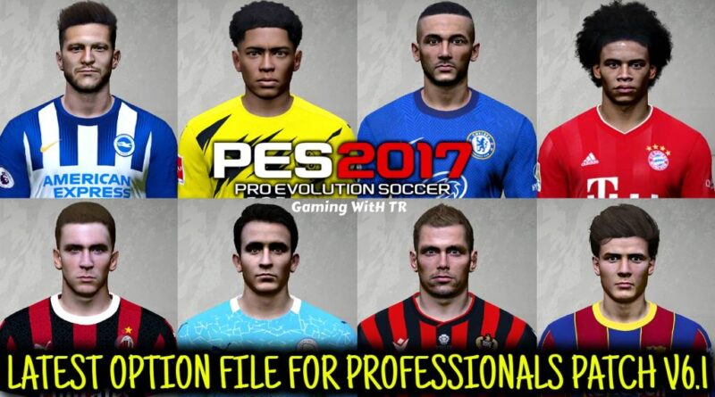 PES 2017 | LATEST OPTION FILE | PROFESSIONALS PATCH V6.1 | DOWNLOAD & INSTALL