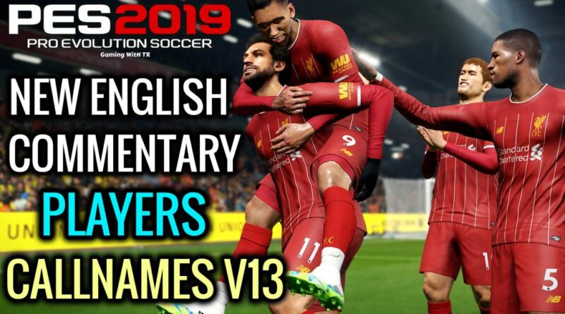 PES 2019 | NEW ENGLISH COMMENTARY 2020 & PLAYERS CALLNAMES V13 | DOWNLOAD & INSTALL