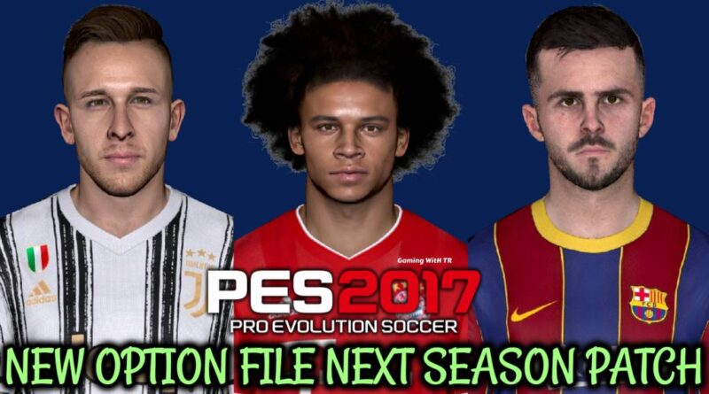 PES 2017 | NEW OPTION FILE | NEXT SEASON PATCH | DOWNLOAD & INSTALL