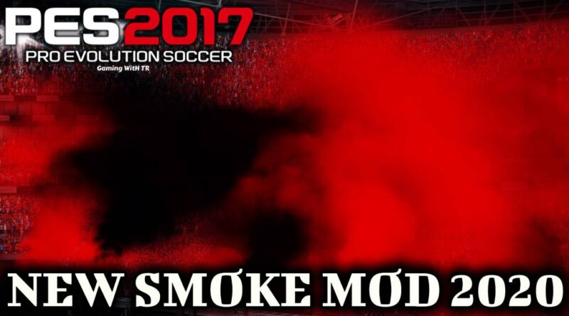 PES 2017 | NEW SMOKE MOD 2020 | DOWNLOAD & INSTALL