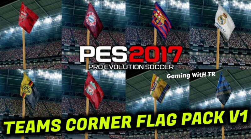 PES 2017 | TEAMS CORNER FLAG PACK V1 | DOWNLOAD & INSTALL