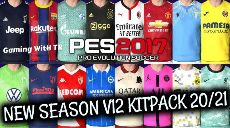 PES 2017   NEW SEASON KITPACK 2020/2021   ALL IN ONE V12   DOWNLOAD & INSTALL
