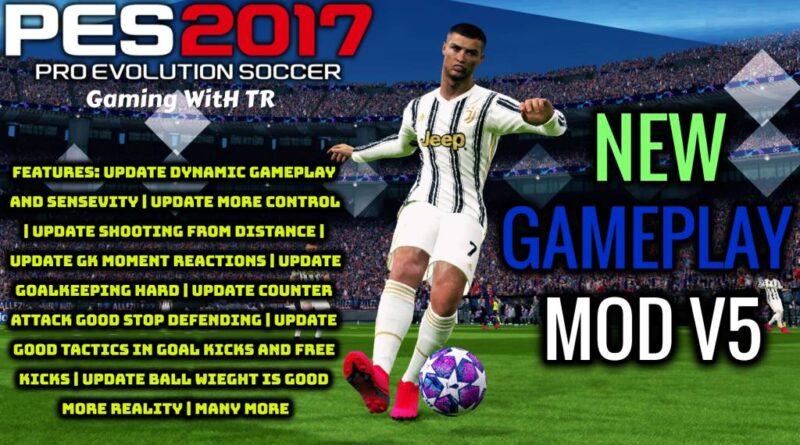 PES 2017 | NEW GAMEPLAY MOD V5 | DOWNLOAD & INSTALL