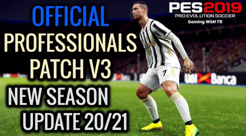 PES 2019 | OFFICIAL PROFESSIONALS PATCH V3 | NEW SEASON UPDATE 20/21 | ALL IN ONE | DOWNLOAD & INSTALL
