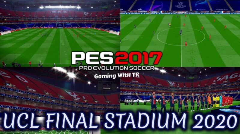 PES 2017   UCL FINAL STADIUM 2020   CPK VERSION   DOWNLOAD & INSTALL