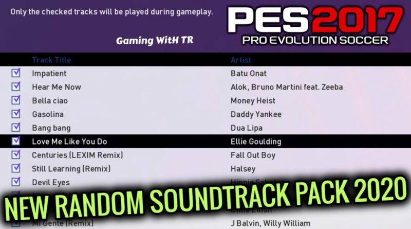 PES 2017   NEW RANDOM SOUNDTRACK PACK 2020   DOWNLOAD & INSTALL