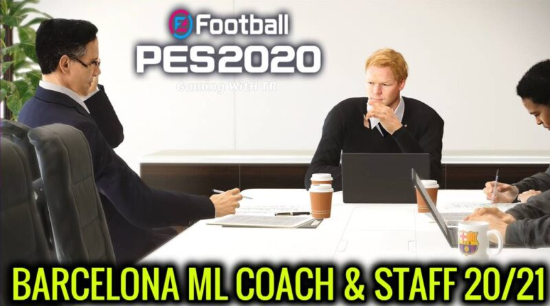 PES 2020 | BARCELONA ML COACH & STAFF 20/21 | DOWNLOAD & INSTALL
