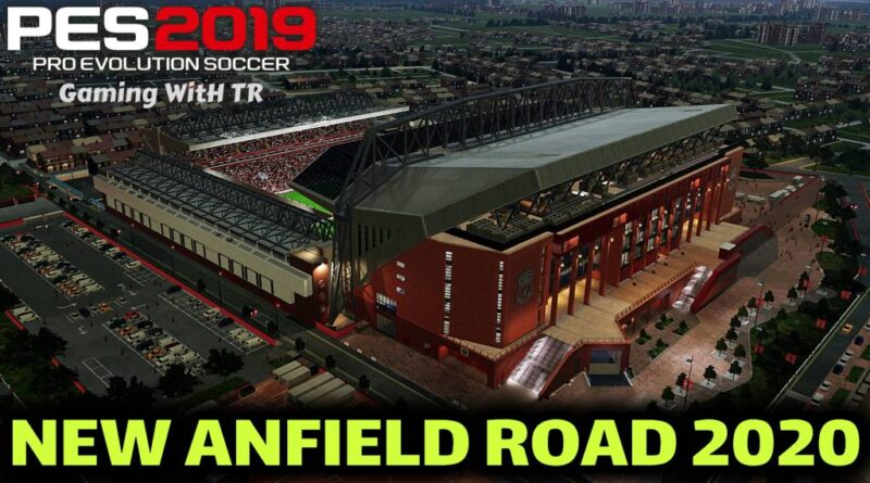 PES 2019 | NEW ANFIELD ROAD 2020 | CPK VERSION | DOWNLOAD & INSTALL