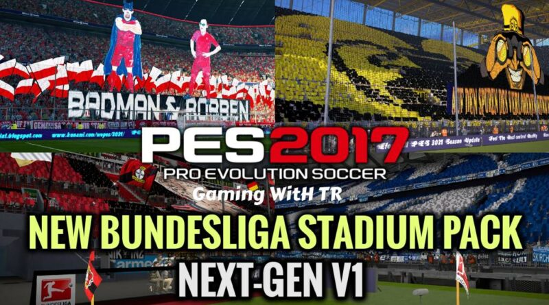 PES 2017 | NEW BUNDESLIGA STADIUM PACK NEXT-GEN V1 | DOWNLOAD & INSTALL