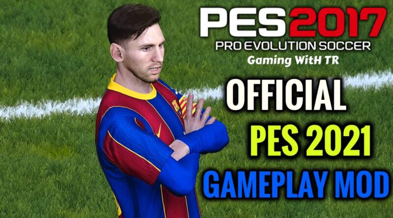 PES 2017 | OFFICIAL PES 2021 GAMEPLAY MOD | DOWNLOAD & INSTALL