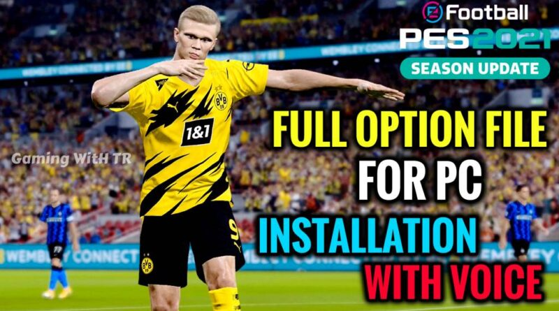 PES 2021 | FULL OPTION FILE FOR PC | INSTALLATION WITH VOICE | DOWNLOAD & INSTALL