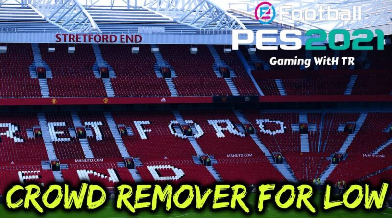 PES 2021 | CROWD REMOVER FOR LOW PC | NO LAG | DOWNLOAD & INSTALL