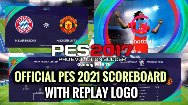 PES 2017 | OFFICIAL PES 2021 SCOREBOARD WITH REPLAY LOGO | DOWNLOAD & INSTALL