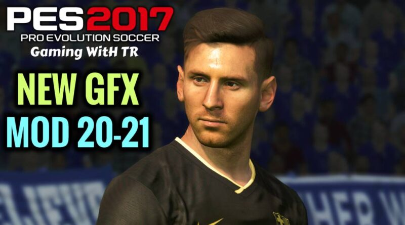 PES 2017 | NEW GFX MOD 20-21 | DOWNLOAD & INSTALL