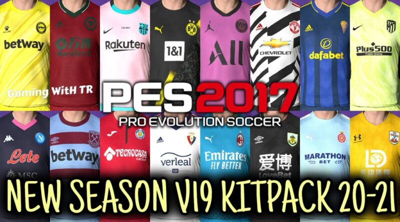 PES 2017   NEW SEASON KITPACK 2020/2021   ALL IN ONE V19   DOWNLOAD & INSTALL