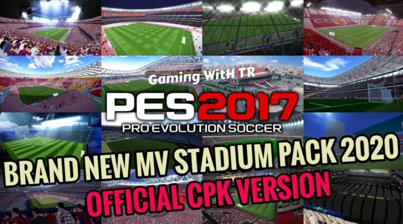 PES 2017 | BRAND NEW MV STADIUM PACK 2020 | OFFICIAL CPK VERSION | DOWNLOAD & INSTALL