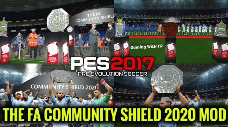 PES 2017   THE FA COMMUNITY SHIELD 2020 MOD   DOWNLOAD & INSTALL