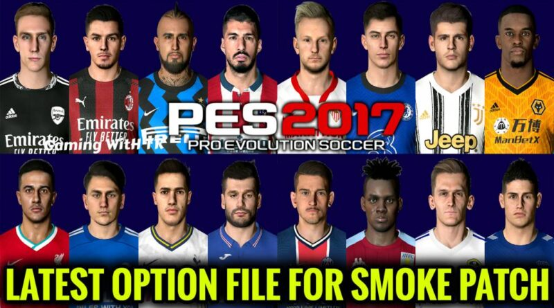PES 2017 | LATEST OPTION FILE 20-21 | SMOKE PATCH | SEPTEMBER UPDATE | DOWNLOAD & INSTALL