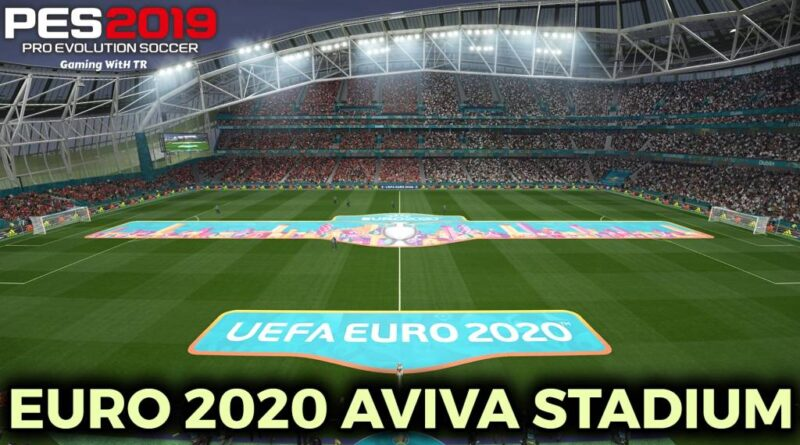 PES 2019 | EURO 2020 AVIVA STADIUM | DOWNLOAD & INSTALL