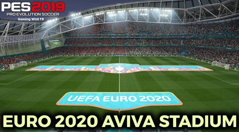 PES 2019 | EURO 2020 AVIVA STADIUM | DOWNLOAD & INSTALL