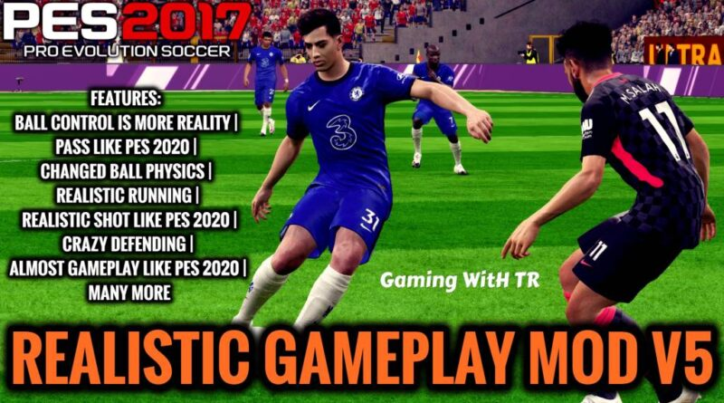 PES 2017   REALISTIC GAMEPLAY MOD V5   DOWNLOAD & INSTALL