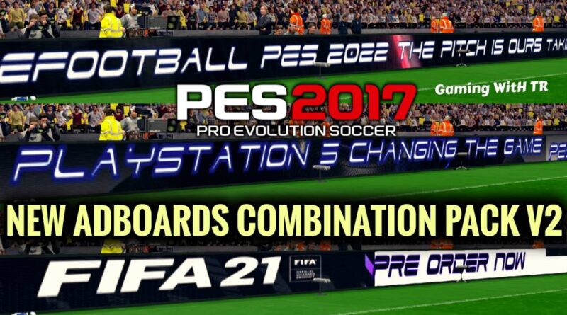 PES 2017 | NEW ADBOARDS COMBINATION PACK V2 | FIFA 21 | PES 2022 | PS5 | DOWNLOAD & INSTALL