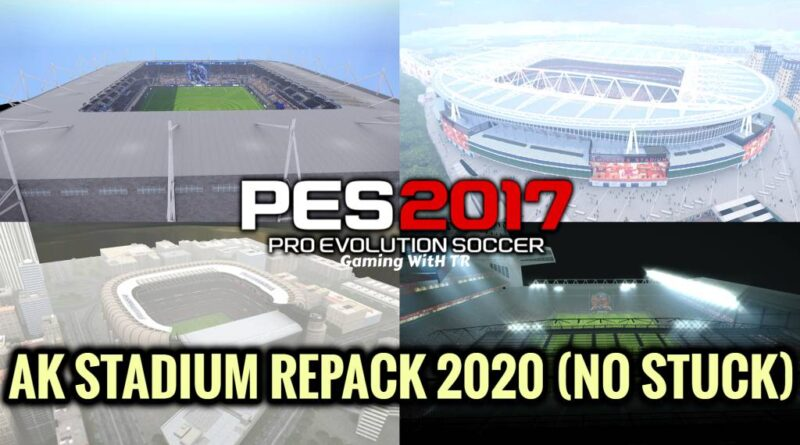 PES 2017 | AK STADIUM REPACK 2020 | NO STUCK | DOWNLOAD & INSTALL