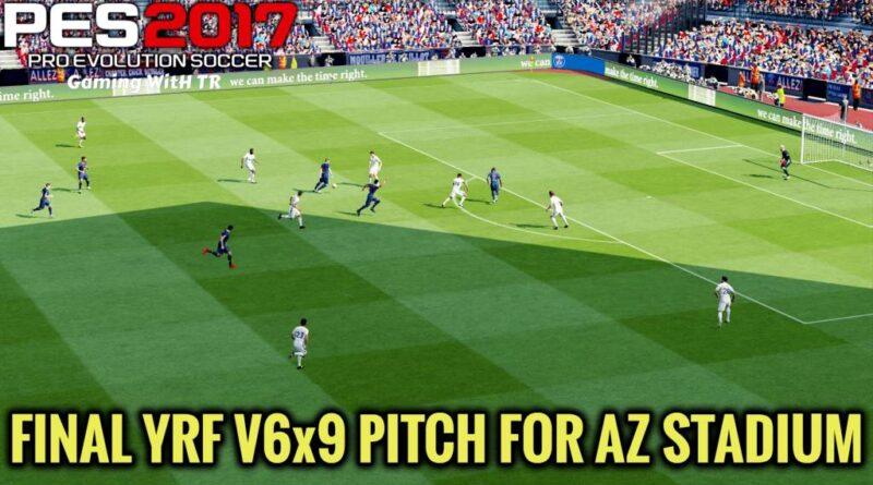 PES 2017   FINAL YRF V6x9 PITCH FOR AZ STADIUM   DOWNLOAD & INSTALL