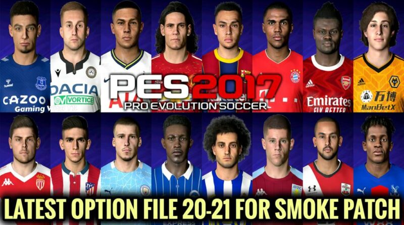 PES 2017 | LATEST OPTION FILE 20-21 | SMOKE PATCH | OCTOBER UPDATE | DOWNLOAD & INSTALL