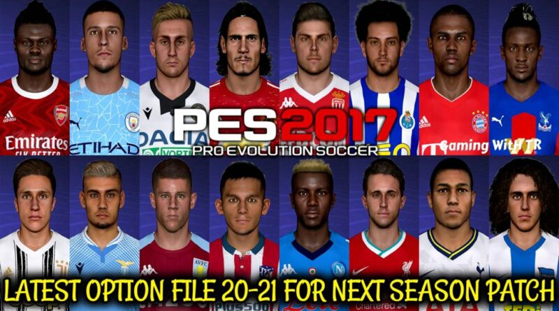 PES 2017 | LATEST OPTION FILE 20-21 | NEXT SEASON PATCH | OCTOBER UPDATE | DOWNLOAD & INSTALL