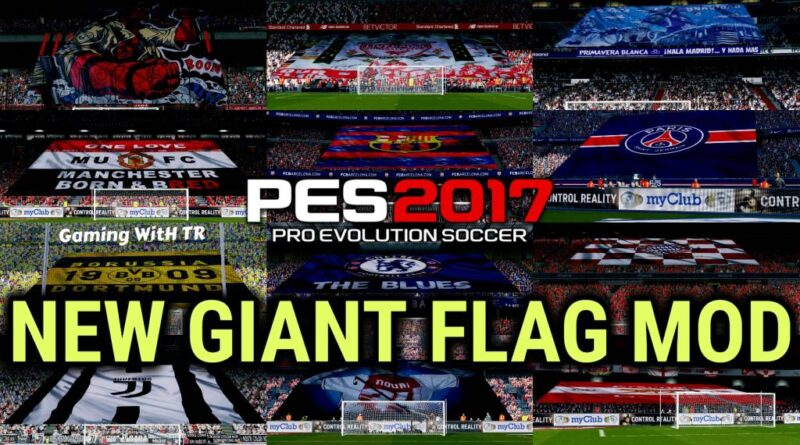 PES 2017 | NEW GIANT FLAG MOD | DOWNLOAD & INSTALL