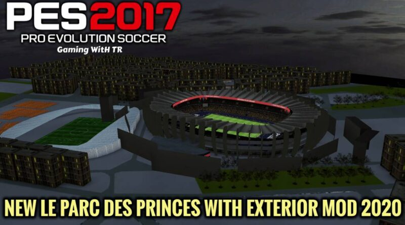 PES 2017 | NEW LE PARC DES PRINCES WITH EXTERIOR MOD 2020 | DOWNLOAD & INSTALL