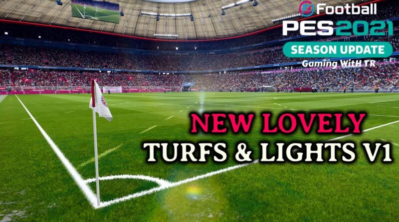 PES 2021 | NEW LOVELY TURFS & LIGHTS V1 | DOWNLOAD & INSTALL