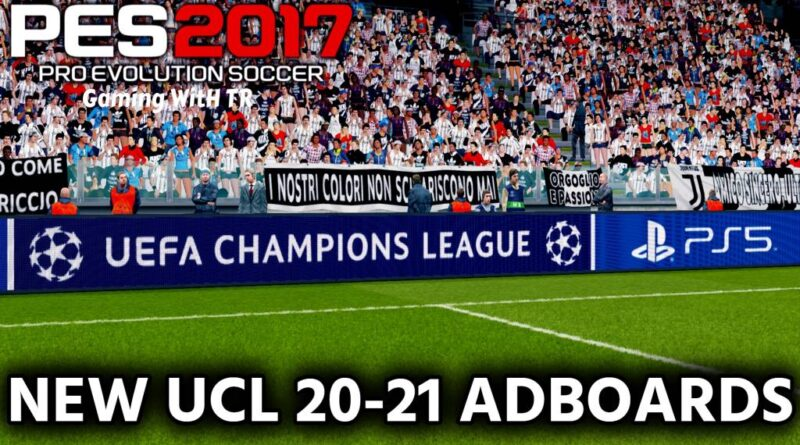 PES 2017 | NEW UEFA CHAMPIONS LEAGUE 20-21 ADBOARDS | DOWNLOAD & INSTALL