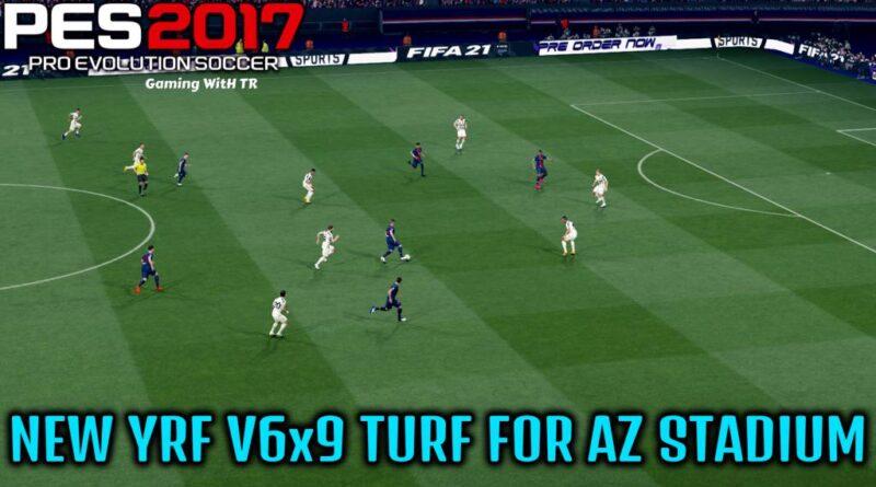 PES 2017 | NEW YRF V6x9 TURF FOR AZ STADIUM | DOWNLOAD & INSTALL
