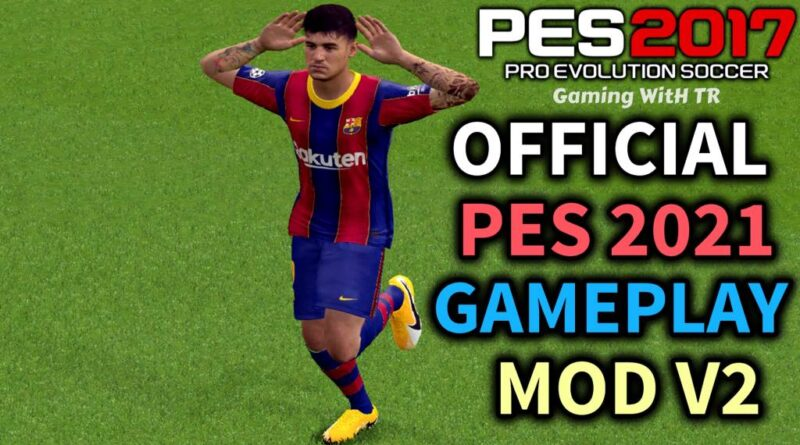 PES 2017 | OFFICIAL PES 2021 GAMEPLAY MOD V2 | DOWNLOAD & INSTALL