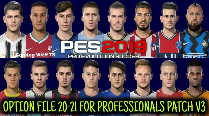 PES 2019 | LATEST OPTION FILE 20-21 | PROFESSIONALS PATCH V3 | SEPTEMBER UPDATE | DOWNLOAD & INSTALL