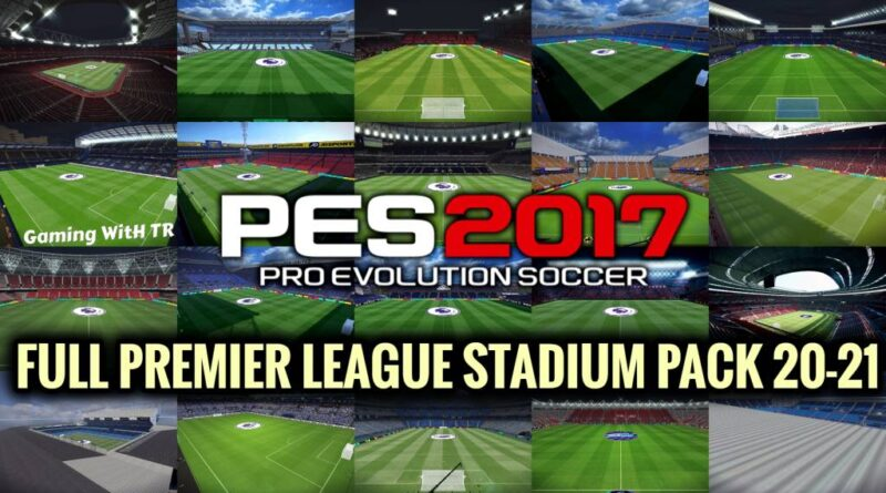 PES 2017 | FULL PREMIER LEAGUE STADIUM PACK 20-21 | ALL 20 TEAMS | DOWNLOAD & INSTALL