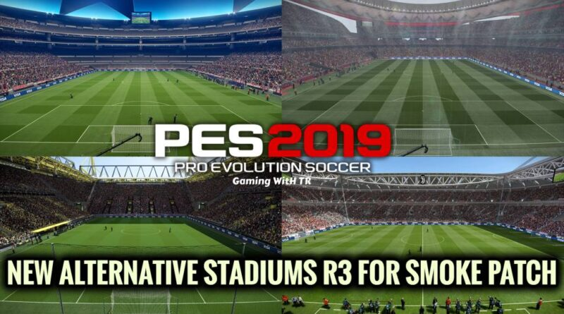 PES 2019 | NEW ALTERNATIVE STADIUMS R3 FOR SMOKE PATCH | DOWNLOAD & INSTALL